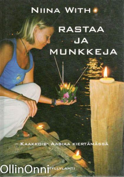 Rastaa ja munkkeja : Kaakkois-Aasiaa kiertämässä, Niina With
