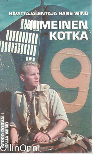Viimeinen kotka : hävittäjälentäjä Hans Wind, Seppo Porvali