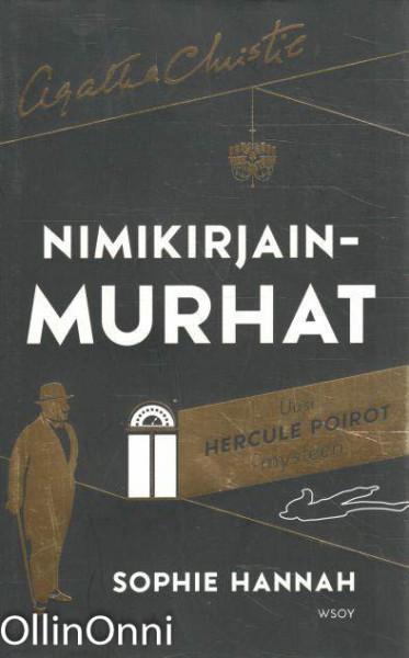 Nimikirjainmurhat : uusi Hercule Poirot -mysteeri, Sophie Hannah