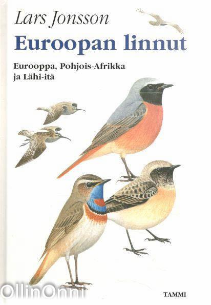 Euroopan linnut : Eurooppa, Pohjois-Afrikka ja Lähi-itä, Lars Jonsson