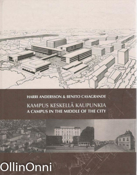 Kampus keskellä kaupunkia = A campus in the middle of the city, Harri Andersson