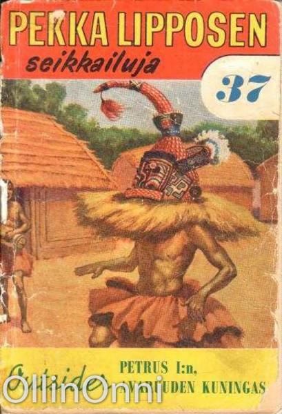 Pekka Lipposen seikkailuja 37-Petrus 1:n, avaruuden kuningas, Aarne Haapakoski