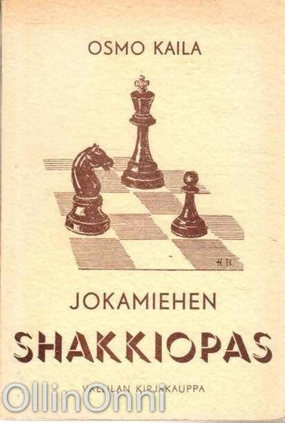 Jokamiehen shakkiopas, Osmo Kaila