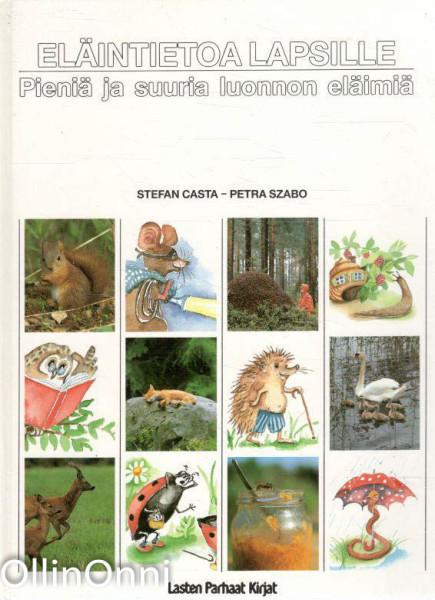 Eläintietoa lapsille : pieniä ja suuria luonnon eläimiä, Stefan Casta