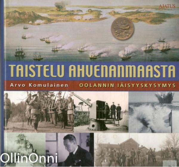 Taistelu Ahvenanmaasta : Oolannin iäisyyskysymys, Arvo Komulainen
