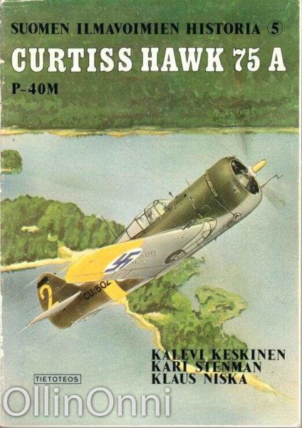 Suomen ilmavoimien historia. 5, Curtiss Hawk 75 A. P-40M, Kalevi Keskinen