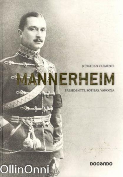 Mannerheim - Presidentti, sotilas, vakooja, Jonathan Clements
