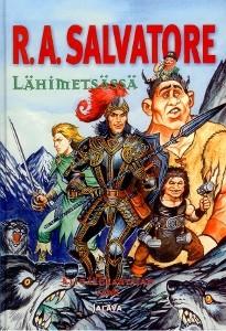 Lähimetsässä, R. A. Salvatore