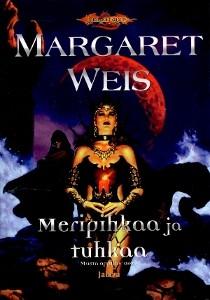 Meripihkaa ja tuhkaa, Margaret Weis