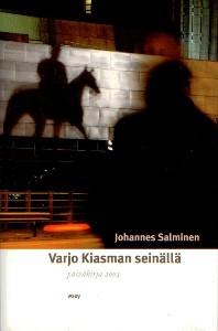 Varjo Kiasman seinällä, päiväkirja 2003, Johannes Salminen