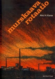 Murskaava rotaatio, Ahti Kansa