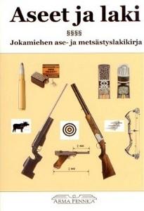Aseet ja laki : jokamiehen ase- ja metsästyslakikirja, Timo Hyytinen