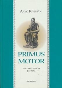 Primus motor johtamistaidon latinaa, Arto Kivimäki