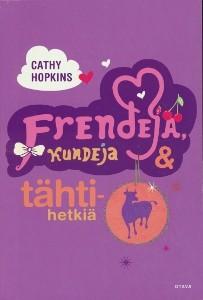 Frendejä, kundeja & tähtihetkiä, Cathy Hopkins