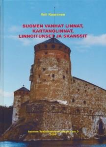 Suomen vanhat linnat, kartanolinnat, linnoitukset ja skanssit, Veli Kauranen