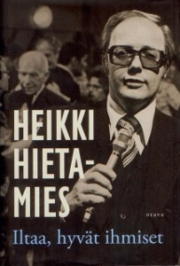 Iltaa, hyvät ihmiset, Heikki Hietamies