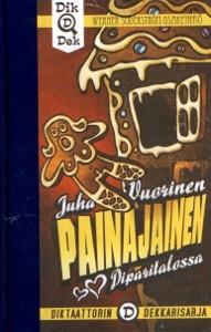 Painajainen piparitalossa, Juha Vuorinen