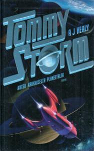 Tommy Storm : kutsu kaukaiselta planeetalta, A. J. Healy