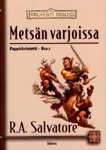 Metsän varjoissa, R. A. Salvatore
