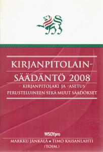 Kirjanpitolainsäädäntö : kirjanpitolaki ja -asetus perusteluineen sekä muut säädökset, Markku Jänkälä