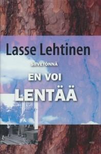 Siivetönnä en voi lentää, Lasse Lehtinen