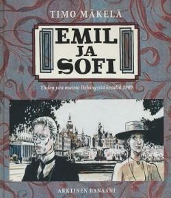 Emil ja Sofi : yhden yön muisto Helsingistä kesältä 1909, Timo Mäkelä