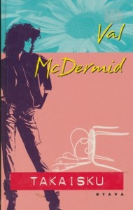 Takaisku, Val McDermid