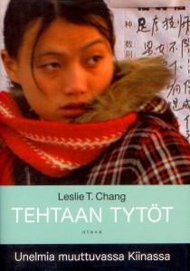 Tehtaan tytöt : unelmia muuttuvassa Kiinassa, Leslie T. Chang