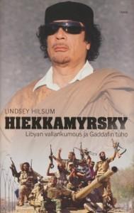 Hiekkamyrsky : Libyan vallankumous ja Gaddafin tuho, Lindsey Hilsum