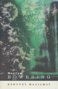 Näkyvät maailmat, Marilyn Bowering