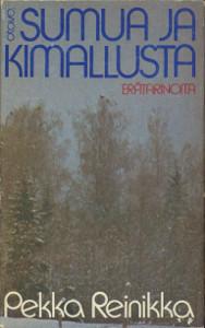 Sumua ja kimallusta, Pekka Reinikka