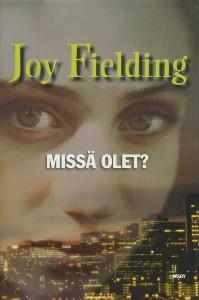 Missä olet?, Joy Fielding