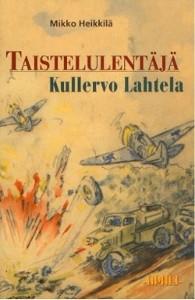 Taistelulentäjä Kullervo Lahtela, Mikko Heikkilä