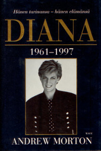 Diana 1961-1997 Hänen tarinansa - hänen elämänsä, Andrew Morton