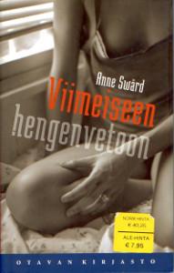 Viimeiseen hengenvetoon, Anne Swärd