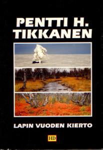 Lapin vuoden kierto : perukkalaisen ajatuksia 1980-luvulla, Pentti H. Tikkanen