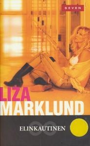 Elinkautinen, Liza Marklund