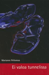 Ei valoa tunnelissa, Marianne Peltomaa