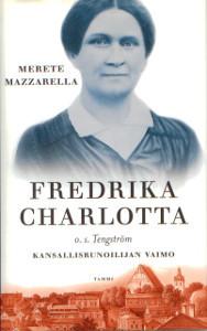 Fredrika Charlotta o.s. Tengström Kansallisrunoilijan vaimo, Merete Mazzarella
