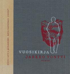 Vuosikirja : runoja, Jarkko Tontti