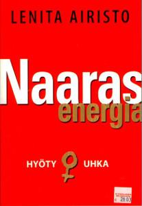 Naarasenergia : hyöty ja uhka, Lenita Airisto