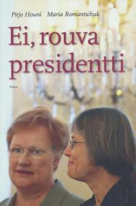 Ei, rouva presidentti, Pirjo Houni