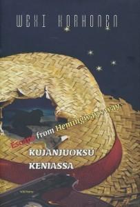 Kujanjuoksu Keniassa : escape from Hemingway's way, Wexi Korhonen