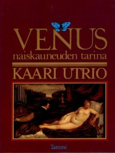 Venus : naiskauneuden tarina, Kaari Utrio