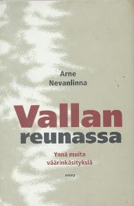Vallan reunassa : ynnä muita väärinkäsityksiä, Arne Nevanlinna