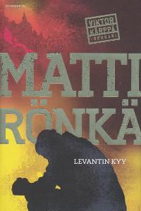 Levantin kyy, Matti Rönkä