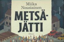 Metsäjätti, Miika Nousiainen