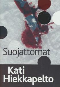 Suojattomat, Kati Hiekkapelto