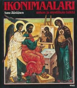 Ikonimaalari : uskon ja mystiikan tulkki, Aune Jääskinen