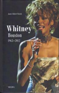 Whitney Houston : 1963-2012, James Robert Parish